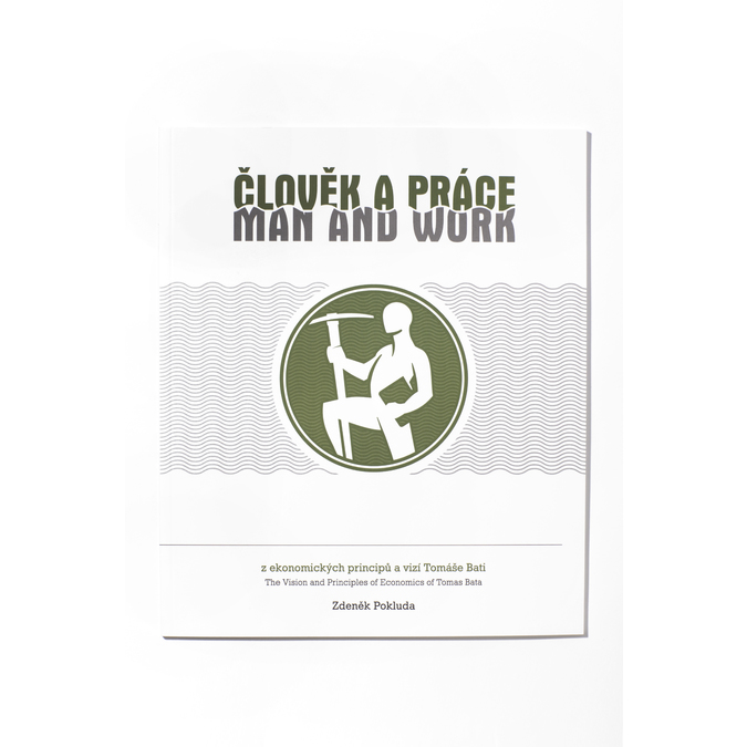Člověk a práce – z ekonomických principů a vizí Tomáše Bati bata, neutrální, 900-0995 - 13
